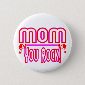 Mom You Rock Pinback Button
