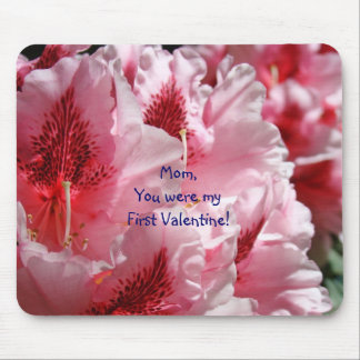 Mom You were My First Valentine! gifts Pink Rhodie Mouse Pad