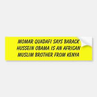 Momar Quadafi dice que Barack Hussein Obama es una Pegatina Para Auto