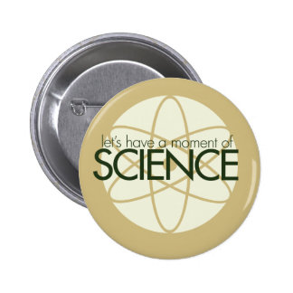 Moment of Science Pinback Button