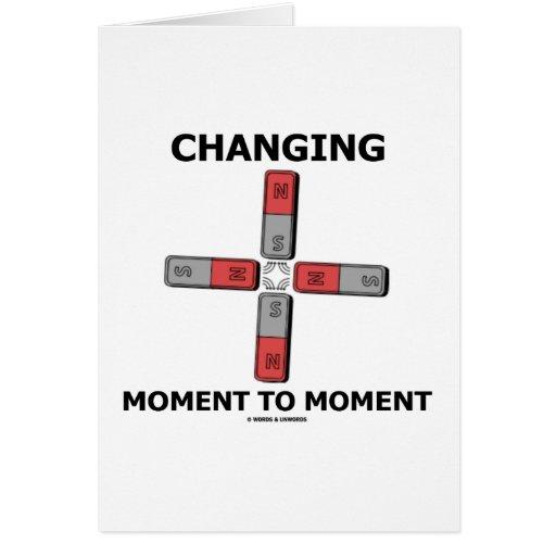 Momento cambiante al momento (humor del magnetismo tarjeta