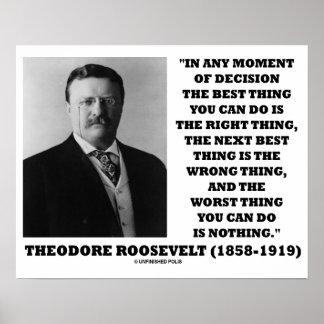 Momento de Theodore Roosevelt de la mejor cosa de Póster