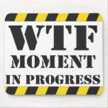 Momento de WTF en curso Tapete De Raton