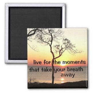 Momentos inspirados de la vida imán cuadrado