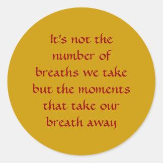 Momentos que eliminan nuestra respiración - los etiqueta redonda