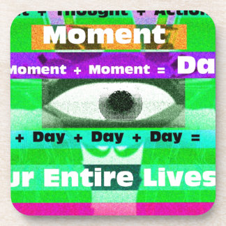 Moments = Days= Lives Drink Coasters