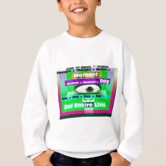 Moments = Days= Lives Sweatshirt