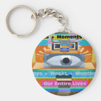 Moments Days Months Lives Keychain
