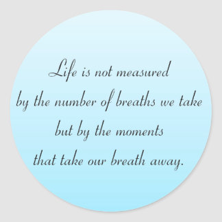 Moments That Take Our Breath Away Classic Round Sticker