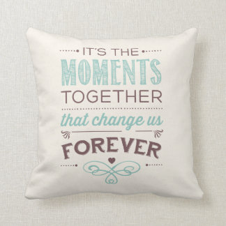 Moments Together Forever Sentiment Throw Pillow