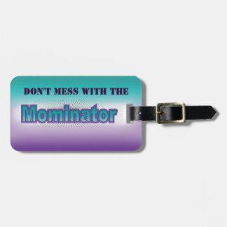Mominator Travel Bag Tag