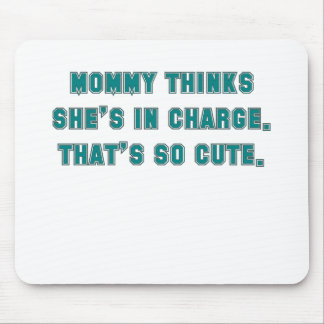 momm thinks shes in charge thats so cute blue.png mouse pad