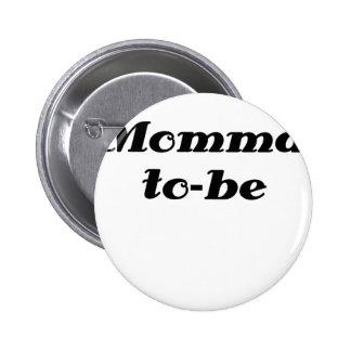 Momma a ser pins