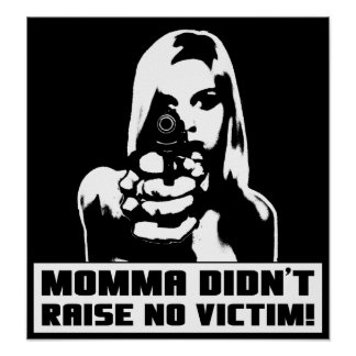 Momma Didn't Raise No Victim! Poster