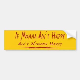 Momma Happy Bumper Sticker