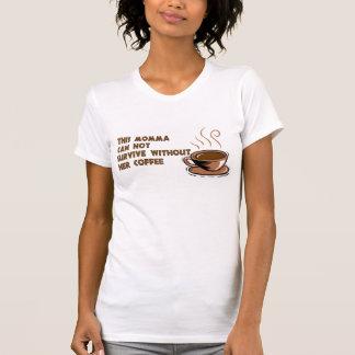 Momma needs coffee tee shirts