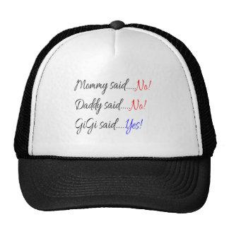 Momma said no, Daddy said no, Gigi said yes Trucker Hat