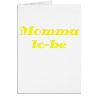 Momma to be greeting card