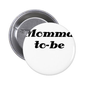 Momma to be pinback button