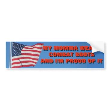 Momma Wears Combat Boots And I'm Proud of It Bumper Sticker