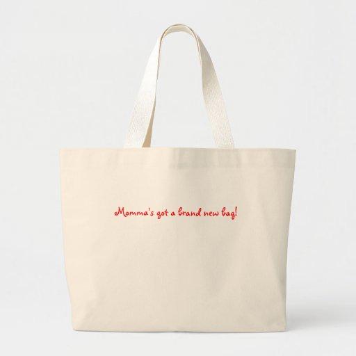 Momma's got a brand new bag!