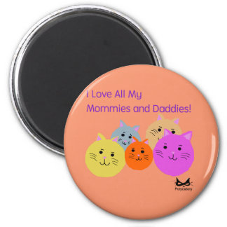 Mommies and Daddies Polyamory Family Products Magnet