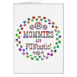 Mommies are FUNtastic Card
