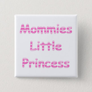 Mommies Little Princess Button