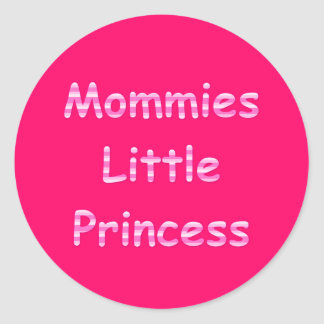 Mommies Little Princess Classic Round Sticker