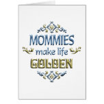Mommies Make Life Golden Cards