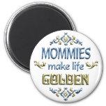 Mommies Make Life Golden Magnets