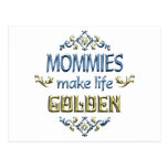 Mommies Make Life Golden Post Card