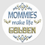 Mommies Make Life Golden Sticker