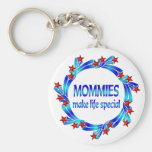 Mommies Make Life Special Keychain