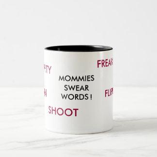 MOMMIES, SWEAR, WORDS, !, DAM, FREAKIN, FLIPPIN... Two-Tone COFFEE MUG