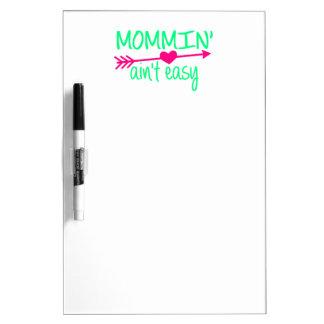 Mommin' Aint Easy Dry Erase Board