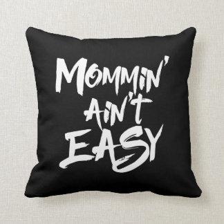 Mommin' ain't easy throw pillow
