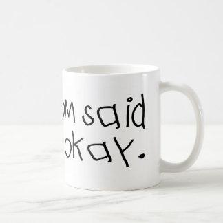 Mommom said it was okay mug