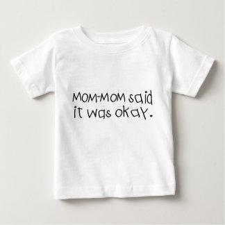 Mommom said it was okay t shirts