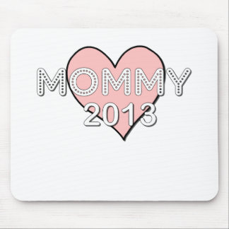 MOMMY 2013.png Mouse Pad