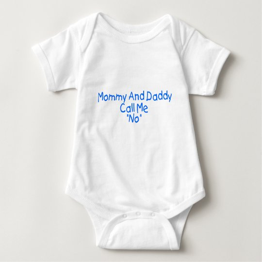 Mommy And Daddy Call Me No (blue) Baby Bodysuit