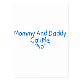 Mommy And Daddy Call Me No (blue) Postcard