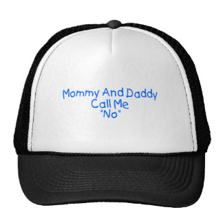 Mommy And Daddy Call Me No (blue) Trucker Hat