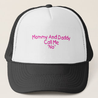 Mommy And Daddy Call Me No (pink) Trucker Hat