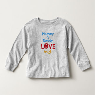 Mommy and Daddy Love Me Toddler T-shirt