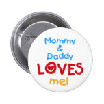 Mommy and Daddy Loves Me Buttons