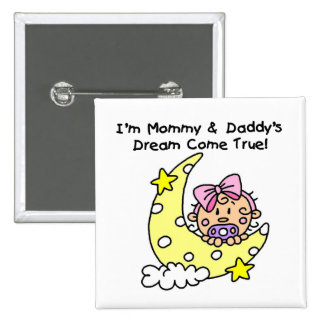 Mommy and Daddy's Dream Tshirts and Gifts 2 Inch Square Button