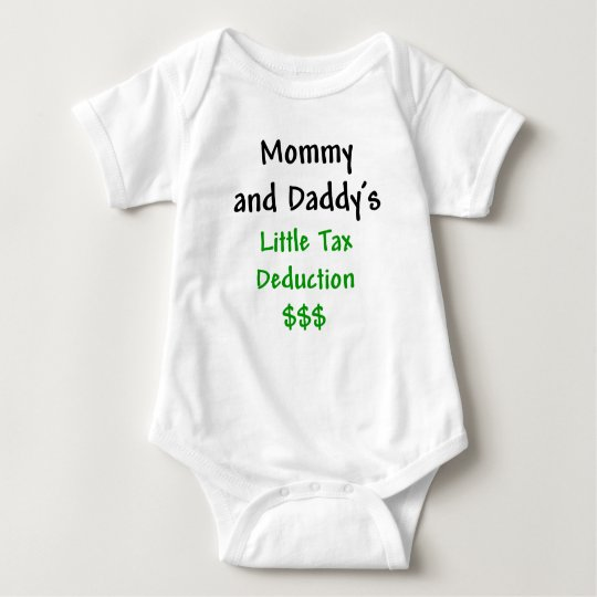 Mommy and Daddys  Little Tax Deduction Green Baby Bodysuit