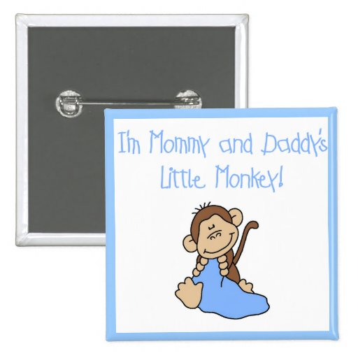Mommy and Daddy's Monkey -Blue Tshirts and Gifts Button