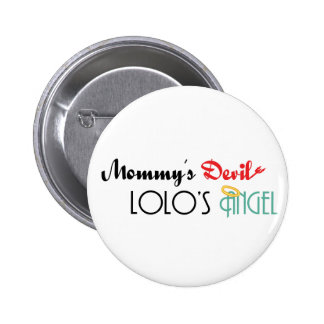 Mommy's Devil, Lolo's Angel Button